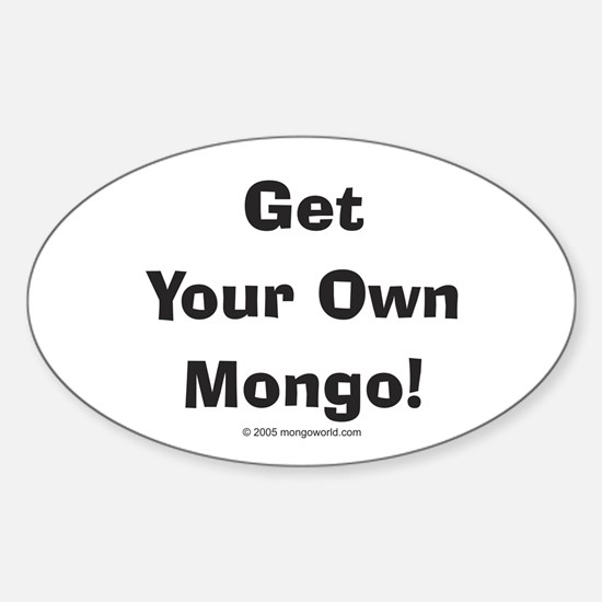 Mongo Sticker (Oval): Get Your Own Mongo!