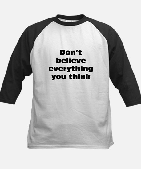 Believe Everything You Think Kids Baseball Jersey