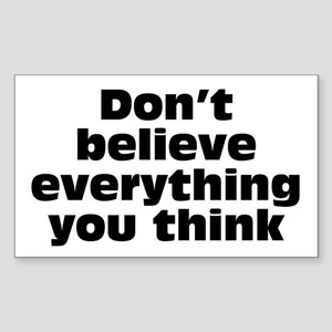 Believe Everything You Think Sticker (Rectangle 10