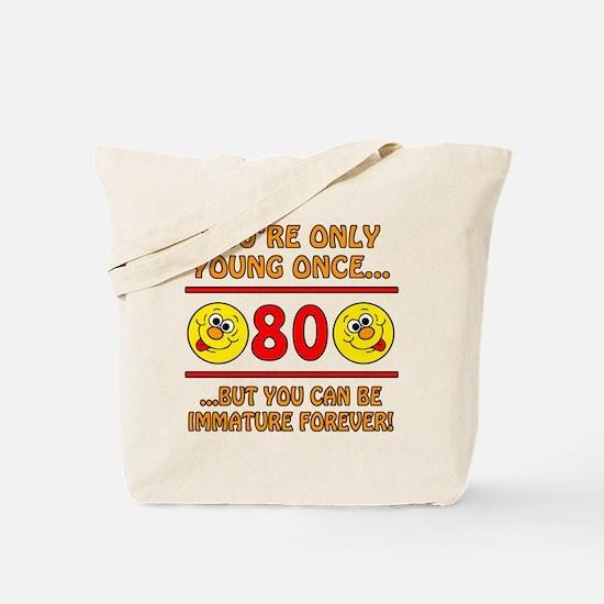 Immature 80th Birthday Tote Bag