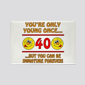 Immature 40th Birthday Rectangle Magnet