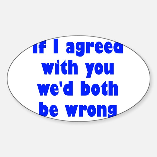 Wrong Opinion Sticker (Oval)
