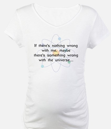 Maybe It's The Universe(B) Shirt