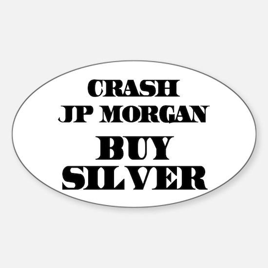 Crash JP MORGAN Buy Silver Decal