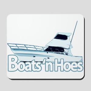 Boats n' hoes Mousepad