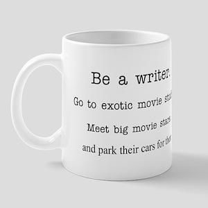 Be a writer... Mug