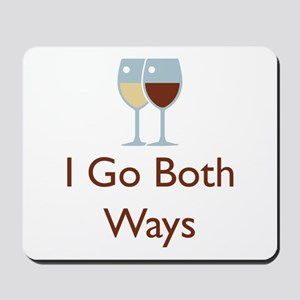 I Go Both Ways Mousepad