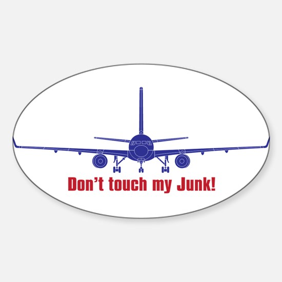 Unique Don%27t touch my junk Sticker (Oval)