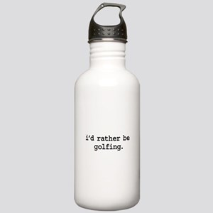 i'd rather be golfing. Stainless Water Bottle 1.0L