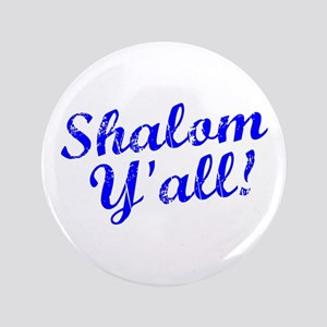 "Shalom, Y'all! 3.5"" Button"