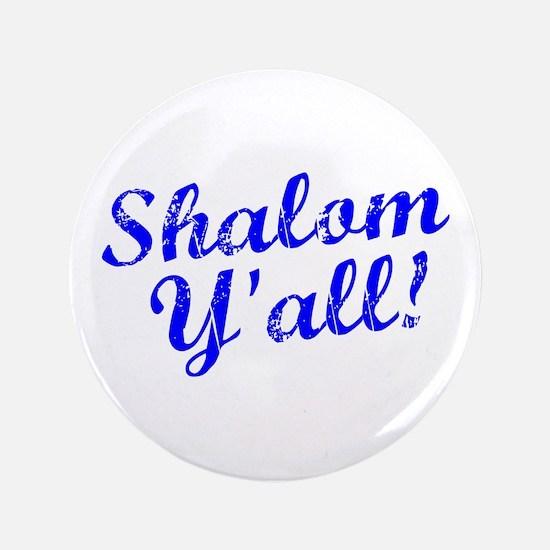 """Shalom, Y'all! 3.5"""" Button"""