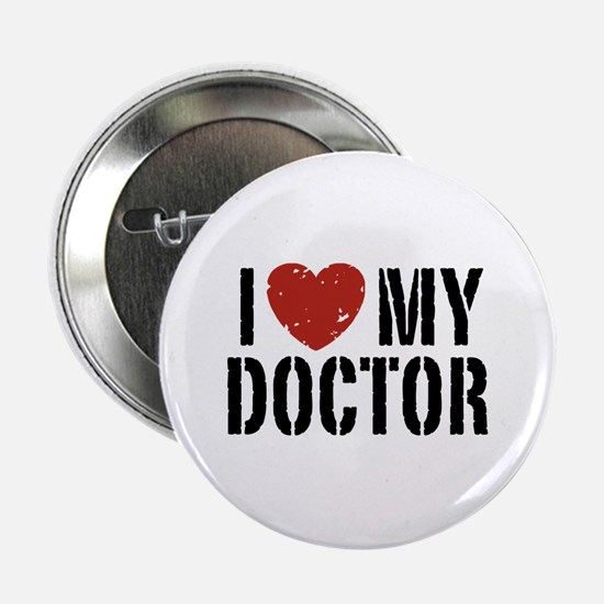 "I Love My Doctor 2.25"" Button"