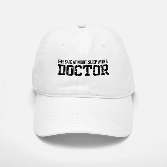 Feel Safe With A Doctor Baseball Baseball Cap