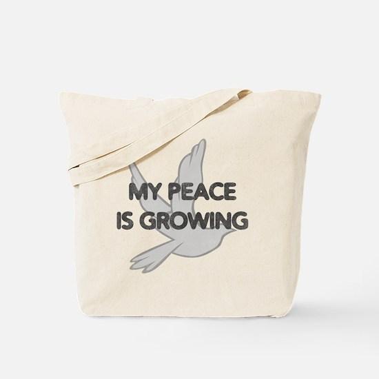 My Peace Is Growing Tote Bag