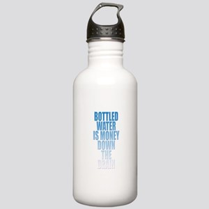 Bottled water is money down the drain Stainless Wa