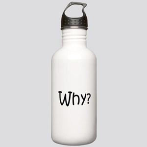 Why? Stainless Water Bottle 1.0L