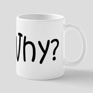 Why? Mug