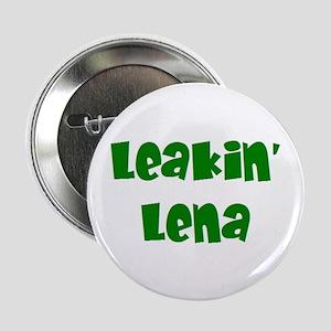 "leakin' lena 2.25"" Button"