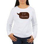 I love Chocolate Women's Long Sleeve T-Shirt