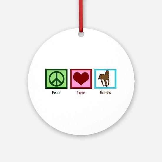 Peace Love Horses Ornament (Round)