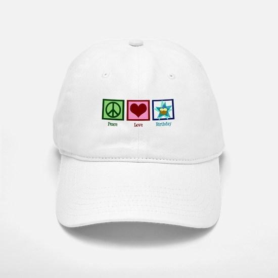 Peace Love Birthday Baseball Baseball Cap
