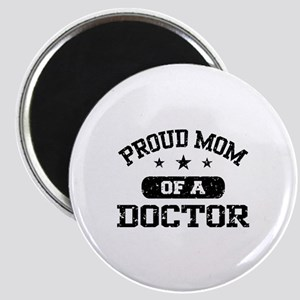 Proud Mom Of A Doctor Magnet