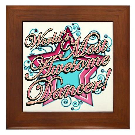 Worlds Most Awesome Dancer Framed Tile
