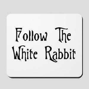 Follow The White Rabbit Mousepad