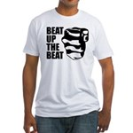 Beat Up The Beat Fitted T-Shirt