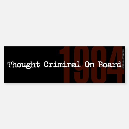 10x3 Thought Criminal On Board.jpg Bumper Bumper Bumper Sticker