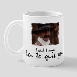 I wish I knew how to quit you Mug