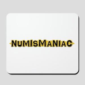 Numismaniac Mousepad