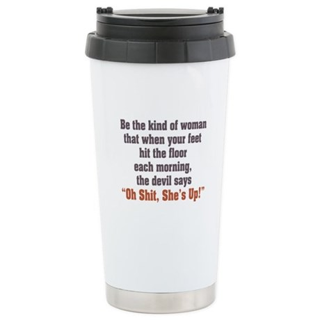 Be the Kind of Woman Stainless Steel Travel Mug