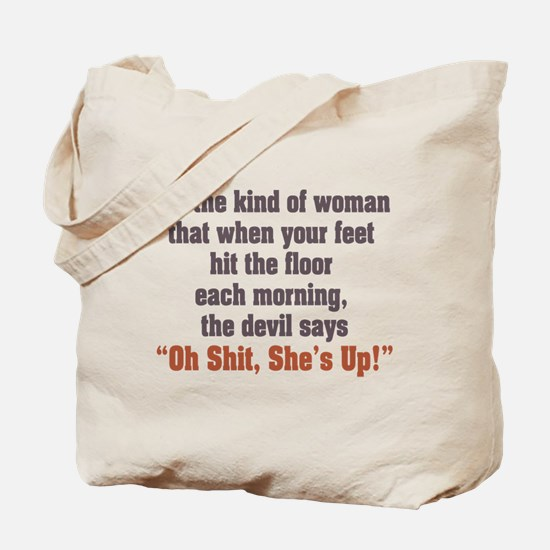 Be the Kind of Woman Tote Bag