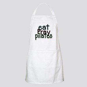 Eat Pray Pilates by DanceShirts.com Apron