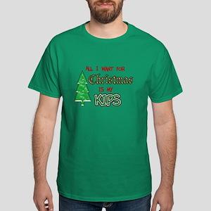 All I Want...Kips Dark T-Shirt
