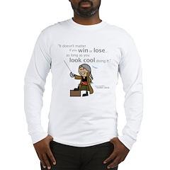 Julio: Look cool... Long Sleeve T-Shirt