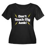 Don't Touch My Junk Women's Plus Size Scoop Neck D
