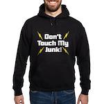 Don't Touch My Junk Hoodie (dark)