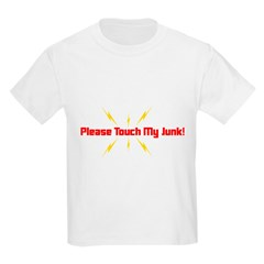 Please Touch My Junk T-Shirt