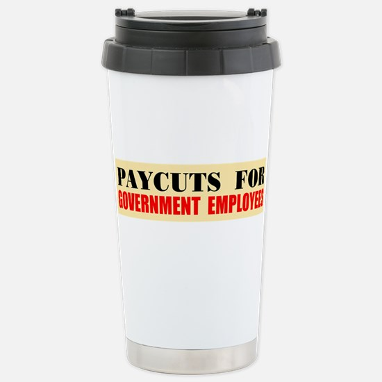CUT THEIR PAY Stainless Steel Travel Mug
