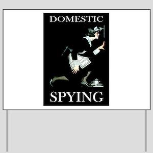 DOMESTIC SPYING Yard Sign