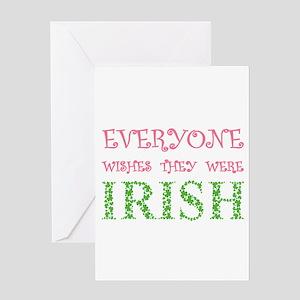 EVERYONE WISHES THEY WERE IRI Greeting Card