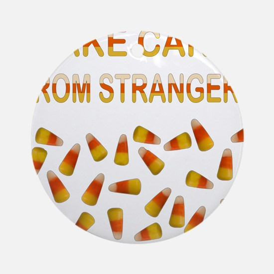 CANDY FROM STRANGERS Ornament (Round)