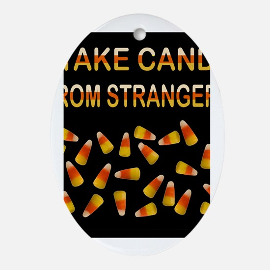 CANDY FROM STRANGERS Ornament (Oval)
