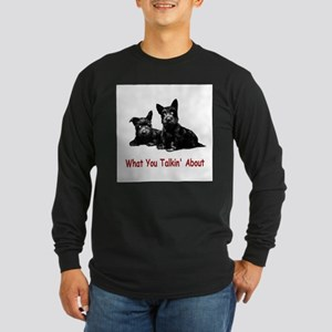 WHAT YOU TALKIN' ABOUT Long Sleeve Dark T-Shirt