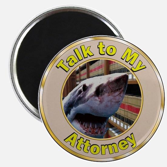 talk to my Attorney - Shark Magnet