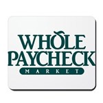 Whole Paycheck Market Mousepad