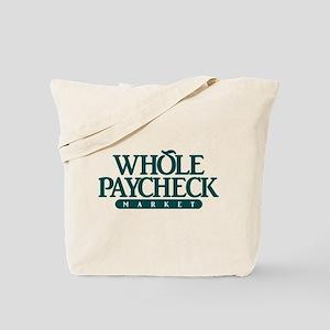 Whole Paycheck Market Tote Bag