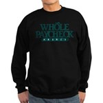 Whole Paycheck Market Sweatshirt (dark)